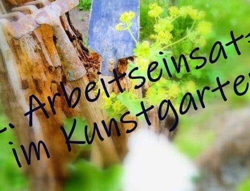 Nächster Arbeitseinsatz im Kunstgarten!